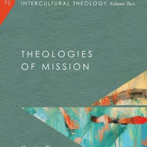 Henning Wrogemann:  Intercultural Theology, Volume 2: Theologies Of Mission     Christianity Is Not Only A Global But Also An Intercultural Phenomenon.