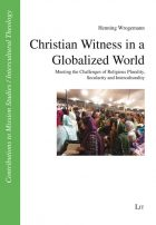 Henning Wrogemann: Christian Witness In A Globalized World – Meeting The Challenges Of Religious Plurality, Secularity And Interculturality